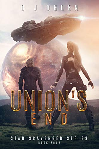 Union's End (Star Scavengers Series Book 4)