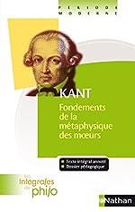 Fondements De La Métaphysique Des Moeurs - KANT, Fondements de la Métaphysique des Moeurs de Kant