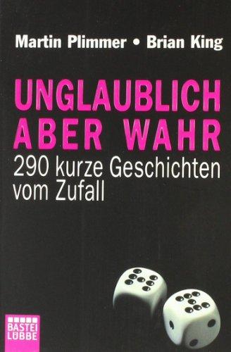 Unglaublich aber wahr: 290 Zufälle und andere unglaubliche Geschichten (Sachbuch. Bastei Lübbe Taschenbücher)