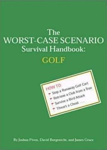 The Worst-Case Scenario Survival Handbook: Golf