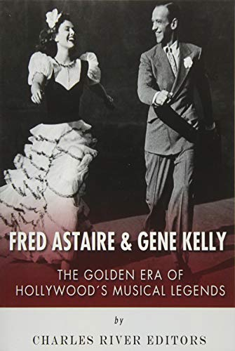 Fred Astaire and Gene Kelly: The Golden Era of Hollywood's Musical Legends
