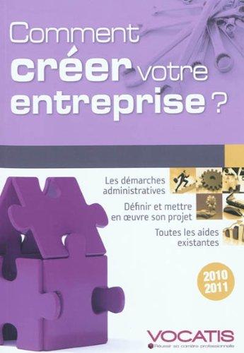 Comment créer son entreprise ? 2010-2011