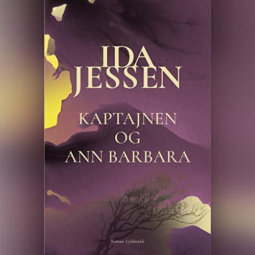 Kaptajnen og Ann Barbara Audiobook By Ida Jessen cover art