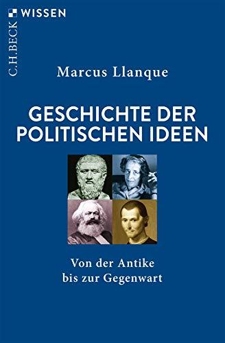 Geschichte der politischen Ideen: Von der Antike bis zur Gegenwart (Beck'sche Reihe)