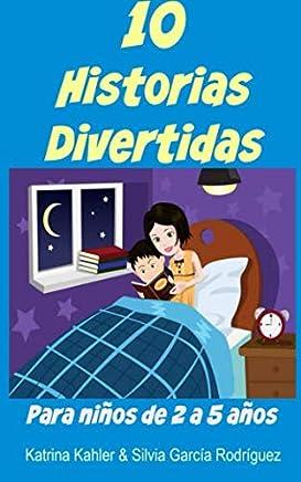 10 Historias Divertidas para niños de 2 a 5 años (Spanish Edition)