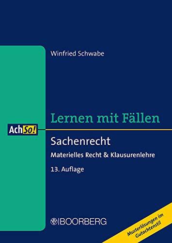 Sachenrecht: Materielles Recht & Klausurenlehre, Lernen mit Fällen (AchSo!)