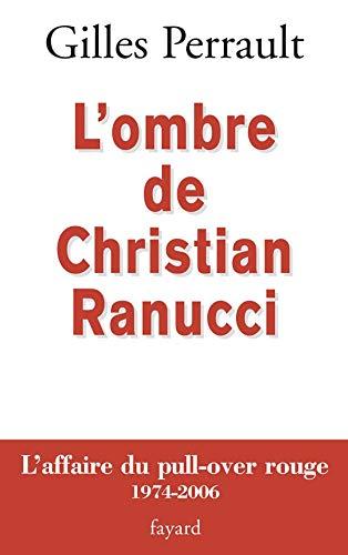 L OMBRE DE CHRISTIAN RANUCCI: L'affaire du pull-over rouge 1974-2006
