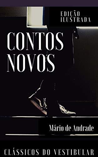 Contos Novos: Edição Ilustrada (Clássicos da Literatura Brasileira Livro 11)