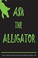 Ask the Alligator