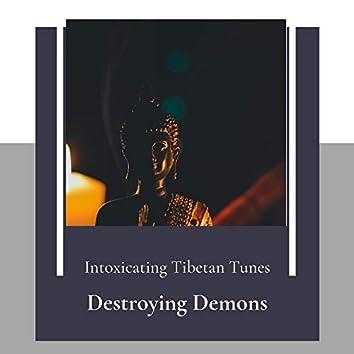 Destroying Demons (Intoxicating Tibetan Tunes)