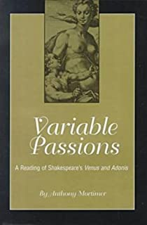 "Variable Passions: A Reading of Shakespeare's """"Venus and Adonis"