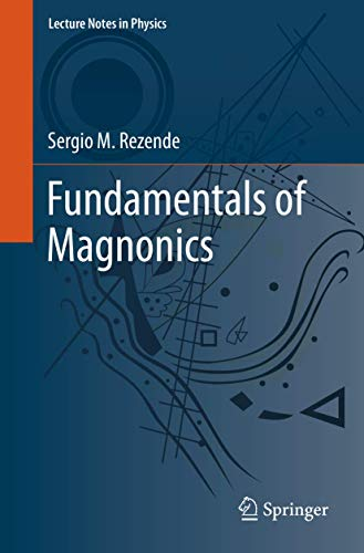 Fundamentals of Magnonics (Lecture Notes in Physics (969))