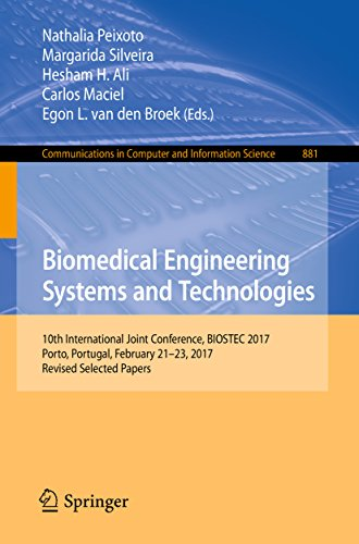 Biomedical Engineering Systems and Technologies: 10th International Joint Conference, BIOSTEC 2017, Porto, Portugal, February 21–23, 2017, Revised Selected ... Science Book 881) (English Edition)