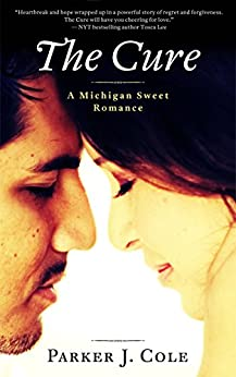 The Cure: A Clean Second Chance Romance (Michigan Sweet Romance) by [Parker J Cole]