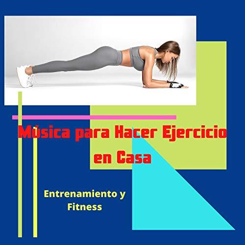 Música para Hacer Ejercicio en Casa: Entrenamiento y Fitness con Música Electrónica durante la Cuarentena en Casa