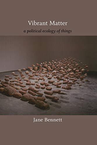 Vibrant Matter: A Political Ecology of Things (John Hope Franklin Center Books (Paperback))