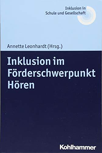 Inklusion im Förderschwerpunkt Hören (Inklusion in Schule Und Gesellschaft, Band 7)