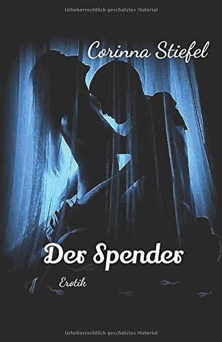 Der Spender: Erotik (Teil, Band 1)