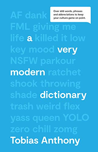 A Very Modern Dictionary: Over 600 Words, Phrases & Abbreviations to Keep Your Culture Game on Point