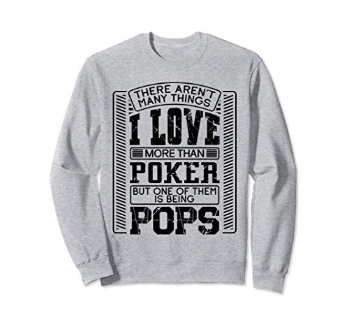 There Aren't Many Things More Than Poker Gamer Pop Pops Gift Sudadera