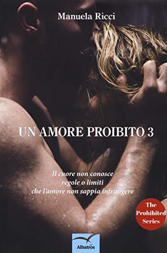 Un amore proibito: 3