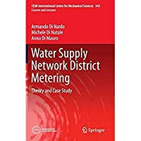 Water Supply Network District Metering: Theory and Case Study (CISM International Centre for Mechanical Sciences)【洋書】 [並行輸入品]