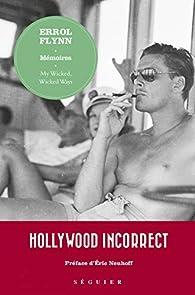 Errol Flynn - Mémoires : My Wicked, Wicked Ways par Errol Flynn