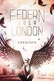 Federn über London 1: Erwachen