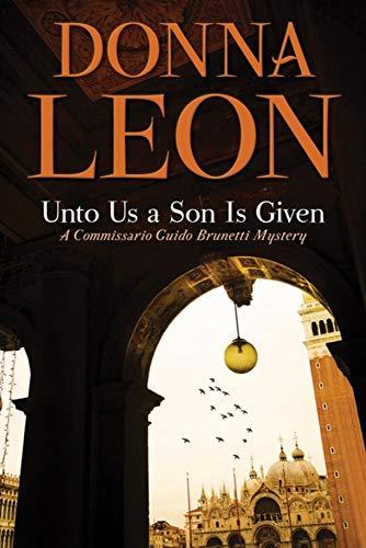 Unto Us a Son Is Given: A Comissario Guido Brunetti Mystery (The Commissario Guido Brunetti Mysteries)