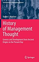 History of Management Thought: Genesis and Development from Ancient Origins to the Present Day (Contributions to Management Science)