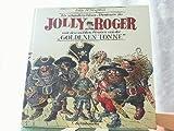 Jolly Roger mit den wilden Piraten von der Goldenen Tonne