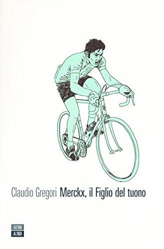 Merckx, il figlio del tuono. Ediz. illustrata