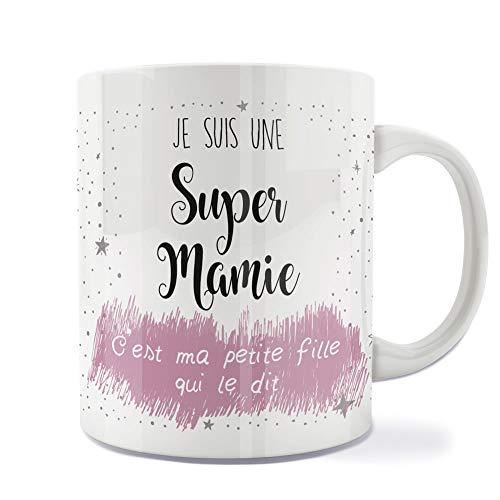 Mug | Tasse | Café | Thé | Petit-déjeuner | Vaisselle | Céramique | Original | Imprimé | Message | Fêtes | Idée cadeau - Je suis une Super Mamie ma Petite Fille le Dit