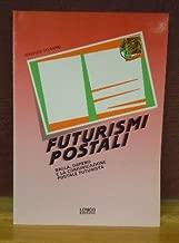 Futurismi Postali Balla, Depero E La Comunicazione Postale Futurista