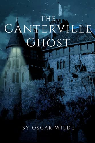 The Canterville Ghost: (illustrations) - Classic Edition With Original Annotated