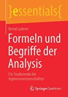 Formeln und Begriffe der Analysis: Fuer Studierende der Ingenieurwissenschaften (essentials)