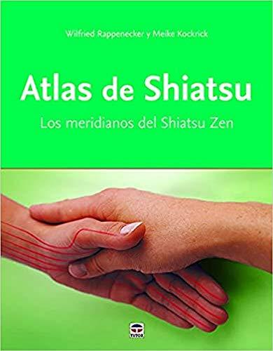 Atlas de shiatsu : los meridianos del shiatsu zen