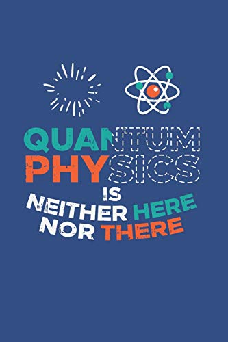 Quantum Physics Is Neither Here Nor There: Notebook Compact 6 x 9 inches Blood Pressure Log 120 Cream Paper (Diary, Notebook, Composition Book, Writing Tablet)