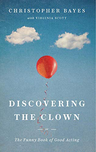 Discovering the Clown, or The Funny Book of Good Acting (English Edition)