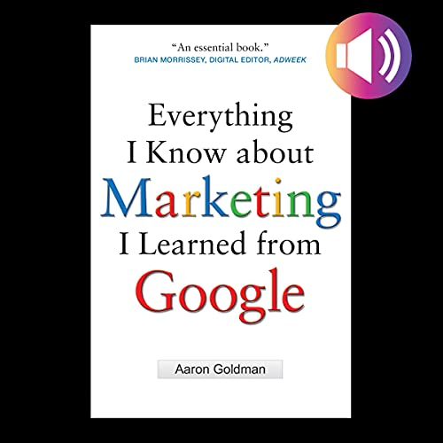 Everything I Know About Marketing I Learned from Google cover art
