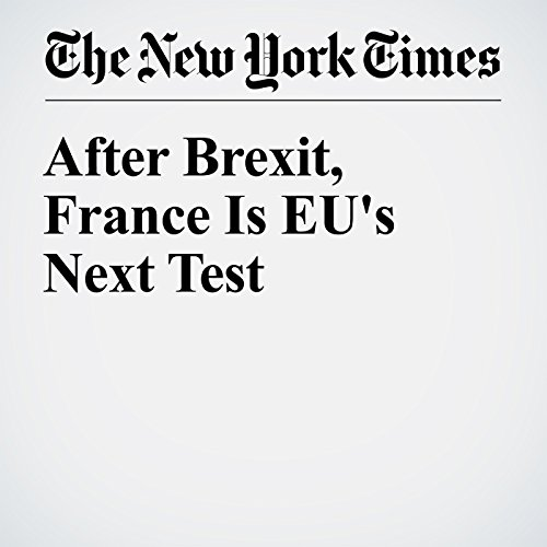 After Brexit, France Is EU's Next Test cover art