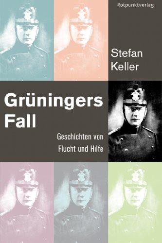 Grüningers Fall: Geschichten von Flucht und Hilfe (German Edition)
