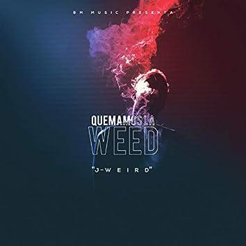 Quemamos la Weed
