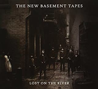 Lost On The River [Deluxe Version] by The New Basement Tapes, Elvis Costello, Rhiannon Giddens, Taylor Goldsmith, Jim (201...
