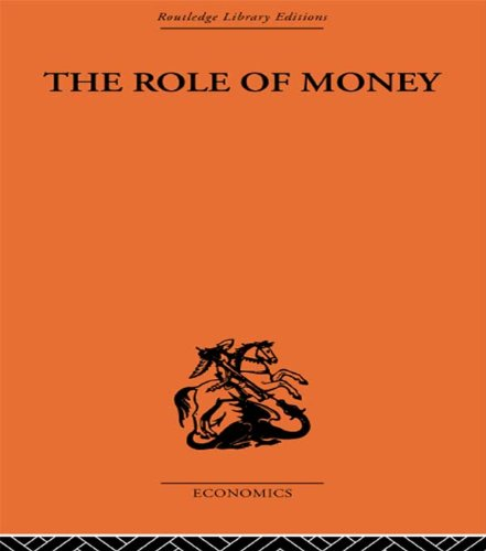 The Role of Money: What it Should Be, Contrasted with What it Has Become (English Edition)