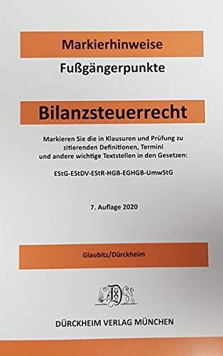 BILANZSTEUERRECHT Dürckheim-Markierhinweise/Fußgängerpunkte für das Steuerberaterexamen Nr. 2696 (2020: Dürckheim'sche Markierhinweise: ... den Steuergesetzen, -Richtlinien, -Erlassen