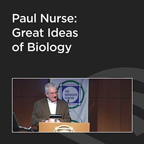 Paul Nurse: Great Ideas of Biology cover art