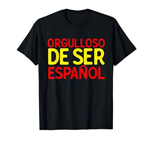 Orgulloso de ser Español Viva España Unida Camiseta