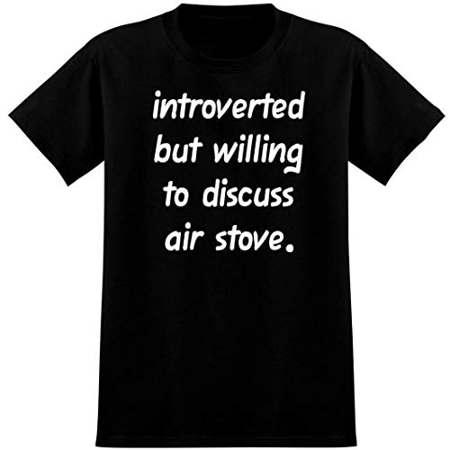 Introverted But Willing to Discuss air stove - Soft Men's T-Shirt, Black, XX-Large