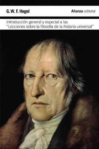 """Introducción general y especial a las """"Lecciones sobre la filosofía de la historia universal"""" (El libro de bolsillo - Filosofía)"""
